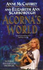 Adventures of the Unicorn Girl nr. 4: Acorna's World (McCaffrey, Anne)