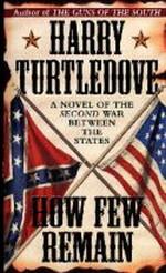 Great War nr. 0: How Few Remain (Turtledove, Harry)