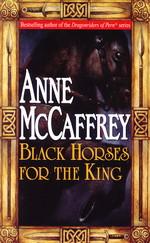 Black Horses for the King - TILBUD (så længe lager haves, der tages forbehold for udsolgte varer) (McCaffrey, Anne)