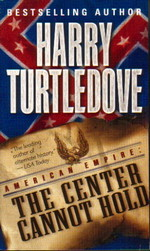 American Empire nr. 2: Center Cannot Hold, The (Turtledove, Harry)