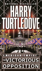 American Empire nr. 3: Victorious Opposition (Turtledove, Harry)