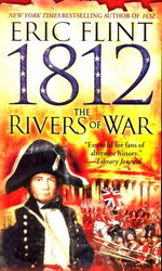 1812: The Rivers of War (Flint, Eric)