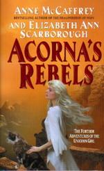 Adventures of the Unicorn Girl nr. 6: Acorna's Rebels - TILBUD (så længe lager haves, der tages forbehold for udsolgte varer) (McCaffrey, Anne)