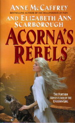 Adventures of the Unicorn Girl nr. 6: Acorna's Rebels (McCaffrey, Anne)