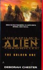 nr. 1: Golden One, The (af Deborah Chester) (Lucasfilm's Alien Chronicles)