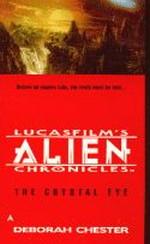 nr. 3: Crystal Eye, The (af Deborah Chester) (Lucasfilm's Alien Chronicles)