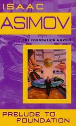 Foundation nr. 1: Prelude to Foundation (Prequel 1) (Asimov, Isaac)