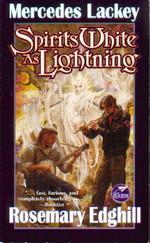 Bedlam's Bard  nr. 5: Spirits White as Lightning (m. Rosemary Edghill) (Lackey, Mercedes)