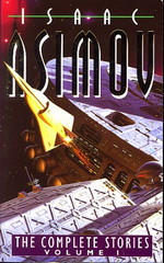 Complete Stories nr. 1: Complete Stories, The vol. 1 (Asimov, Isaac)