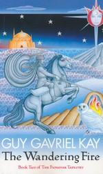 Fionavar Tapestry, The nr. 2: Wandering Fire, The (Kay, Guy Gavriel)