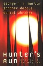 Hunter's Run (m. Gardner Dozois og Daniel Abraham) - TILBUD (så længe lager haves, der tages forbehold for udsolgte varer) (Martin, George R.R.)