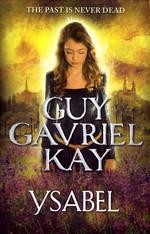 Ysabel (TPB) (Kay, Guy Gavriel)