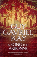 Song for Arbonne, A (TPB) (Kay, Guy Gavriel)