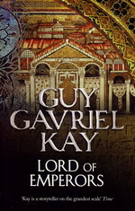 Sarantine Mosaic (TPB) nr. 2: Lord of Emperors (Kay, Guy Gavriel)