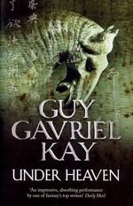 Under Heaven (TPB) nr. 1: Under Heaven (Kay, Guy Gavriel)