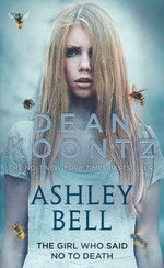 Ashley Bell: The Girl Who Said No to Death (Koontz, Dean R.)