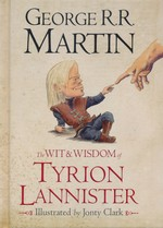 Song of Ice and Fire, A (HC)Wit & Wisdom of Tyrion Lannister, The (Martin, George R.R.)
