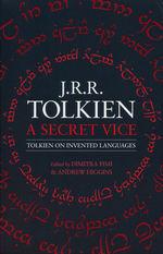 Secret Vice, A: Tolkien on Invented Languages (Redigeret af Dimitra Fimi & Andrew Higgins) (TPB) (Tolkien, J.R.R.)