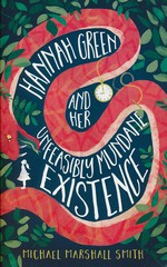 Hannah Green and Her Unfeasibly Mundane Existence (TPB) (Smith, Michael Marshall)