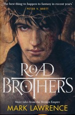 Broken Empire Trilogy (TPB)Road Brothers (Lawrence, Mark)