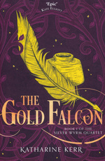 Deverry & The Westlands: Act Four - The Silver Wyrm nr. 1: Gold Falcon, The (Kerr, Katharine)