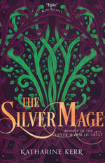 Deverry & The Westlands: Act Four - The Silver Wyrm nr. 4: Silver Mage, The (Kerr, Katharine)
