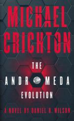 Andromeda Strain, TheAndromeda Evolution (Michael Chrichton) (Wilson, Daniel H. )