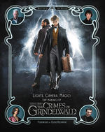 Wizarding World Films (HC)Lights, Camera, Magic!: The Making of Fantastic Beasts: The Crimes of Grindelwald: Fantastic Beasts 2 (Nathan, Ian)