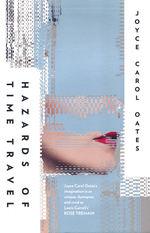 Hazards of Time Travel (TPB) (Oates, Joyce Carol)