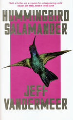 Hummingbird Salamander (HC) (VanderMeer, Jeff)