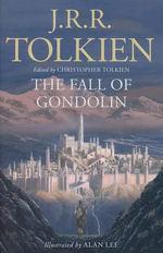 Fall of Gondolin, The (Ill. Alan Lee) (TPB) (Tolkien, J.R.R.)