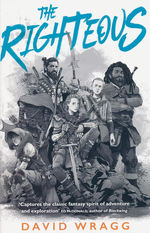 Articles of Faith (TPB) nr. 2: Righteous, The (Wragg, David)