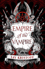 Empire of the Vampire (HC) nr. 1: Empire of the Vampire (Kristoff, Jay)
