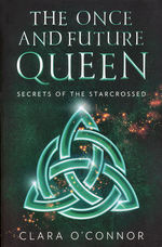 Once and Future Queen, The (TPB) nr. 1: Secrets of the Starcrossed (O'Connor, Clara)