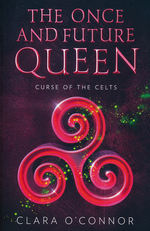 Once and Future Queen, The (TPB) nr. 2: Curse of the Celts (O'Connor, Clara)