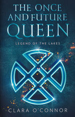 Once and Future Queen, The (TPB) nr. 3: Legend of the Lakes (O'Connor, Clara)