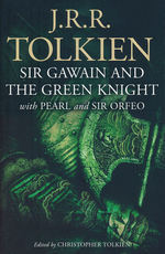 Sir Gawain and the Green Knight: with Pearl and Sir Orfeo (TPB) (Tolkien, J.R.R.)