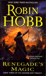 Soldier Son Trilogy, The nr. 3: Renegade's Magic (Hobb, Robin)