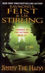 Legends of the Riftwar nr. 3: Jimmy the Hand (m. Steve Stirling) (Feist, Raymond E.)