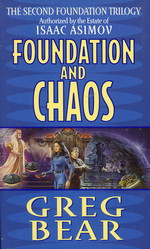Second Age, The nr. 2: Foundation and Chaos (af Greg Bear) (Asimov, Isaac)