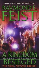 Chaoswar Saga  nr. 1: Kingdom Besieged, A (Feist, Raymond E.)
