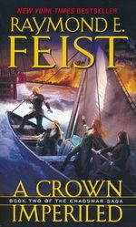 Chaoswar Saga  nr. 2: Crown Imperiled, A (Feist, Raymond E.)