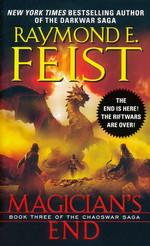 Chaoswar Saga  nr. 3: Magician's End (Feist, Raymond E.)