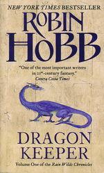 Rain Wild Chronicles  nr. 1: Dragon Keeper, The (Hobb, Robin)