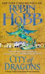 Rain Wild Chronicles  nr. 3: City of Dragons (Hobb, Robin)