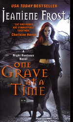 Night Huntress nr. 6: One Grave at a Time (Frost, Jeaniene)
