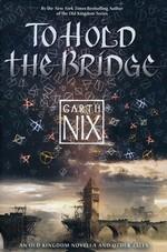 Abhorsen TrilogyTo Hold the Bridge (TPB) (Nix, Garth)