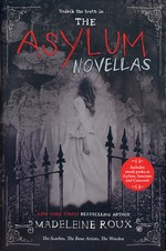 Asylum (TPB)Asylum Novellas: The Scarlets, The Bone Artists, & The Warden (Roux, Madeleine)