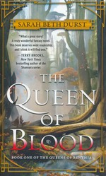 Queens of Renthia, The nr. 1: Queen of Blood, The (Durst, Sarah Beth)