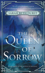 Queens of Renthia, The nr. 3: Queen of Sorrow, The (Durst, Sarah Beth)